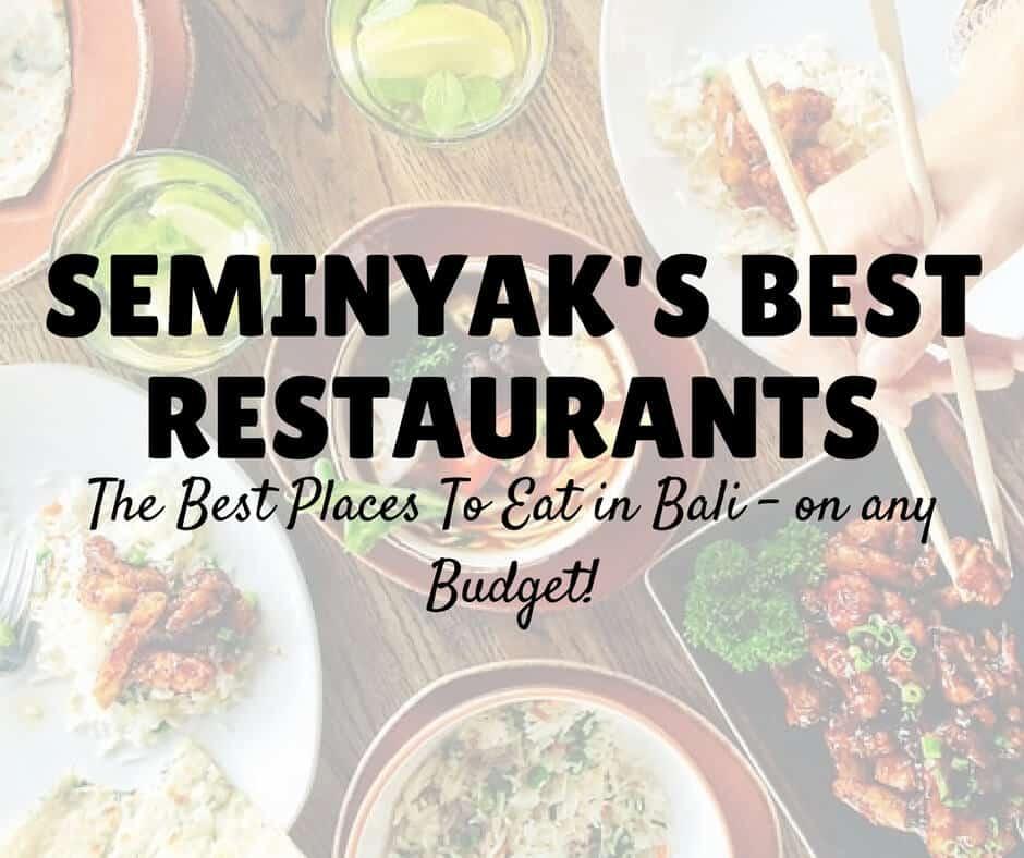 Seminyak Restaurants Best Places to eat Bali