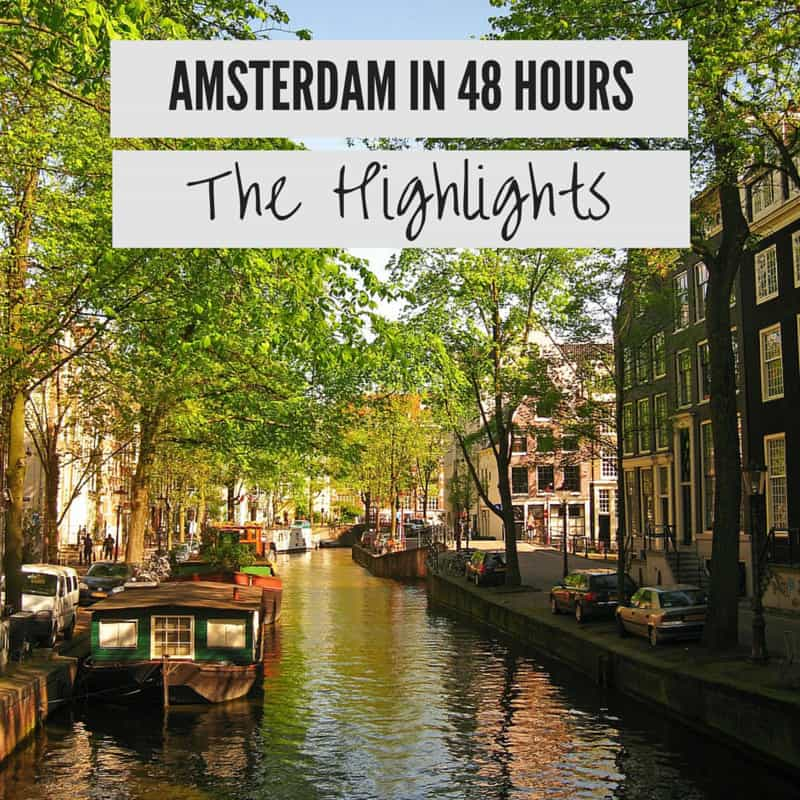 48 hours in Amsterdam Highlights Weekend Amsterdam Travel Guide. Amsterdam Top 10 Things to do