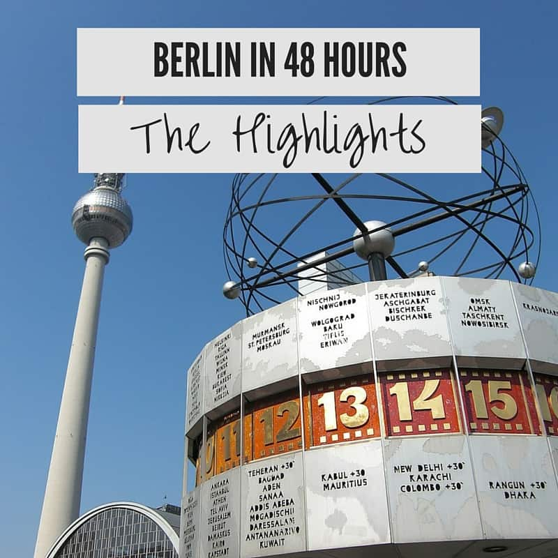 Berlin 48 Hours Highlights Weekend Berlin Travel Guide