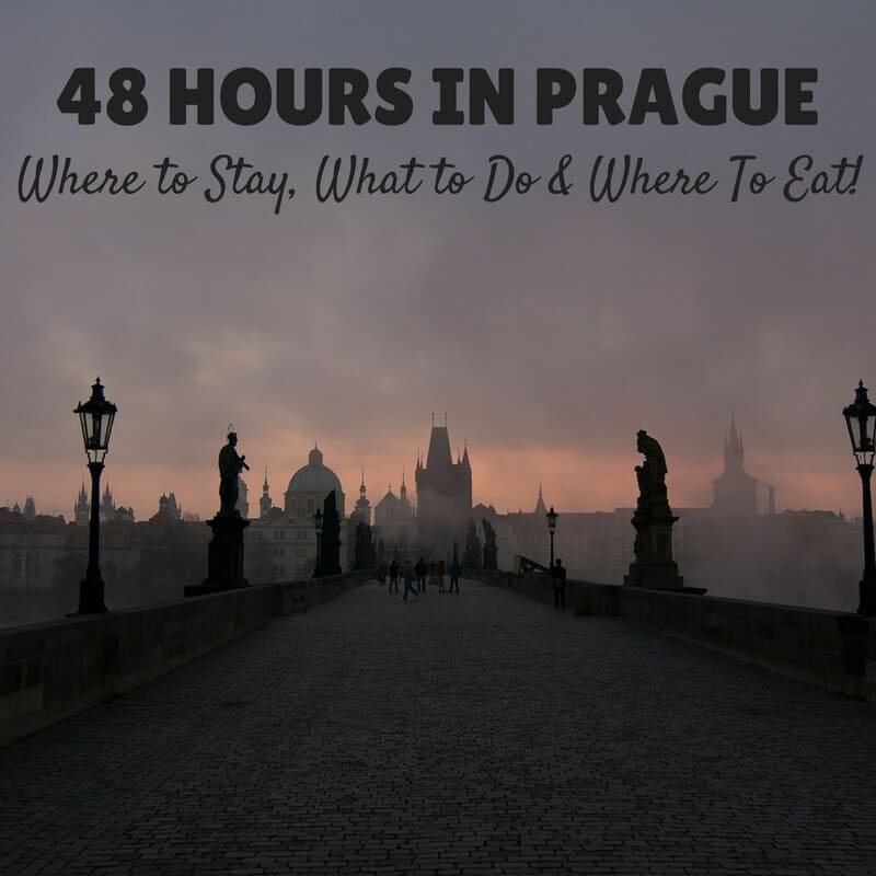 48 Hours in Prague | 48 Hours Prague | Weekend Prague | Where to stay Prague | Where To Eat Prague | Prague Top 10 Things To Do