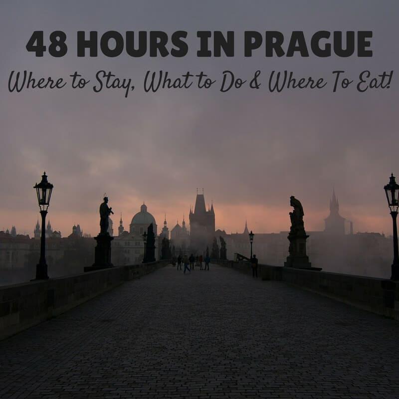 48 Hours in Prague | 48 Hours Prague | Weekend Prague | Where to stay Prague | Where To Eat Prague | Prague Top 10 Things To Do