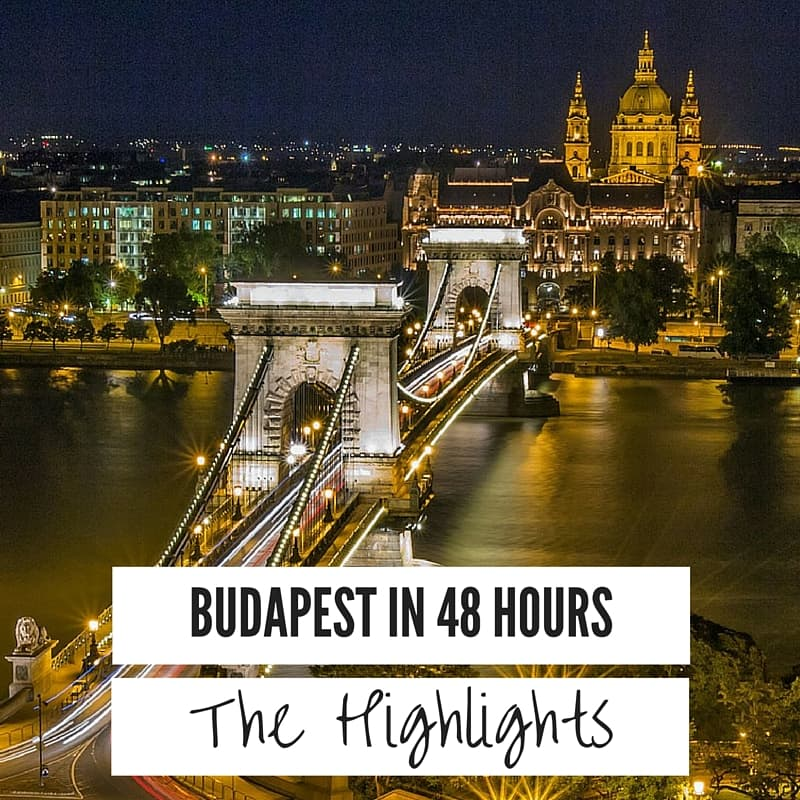 Budapest 48 Hours Highlights Things To Do
