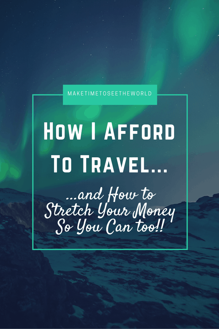 How i afford to travel and how to stretch your money so for Can i afford to build a new house