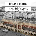 48 Hours in Krakow: The Highlights