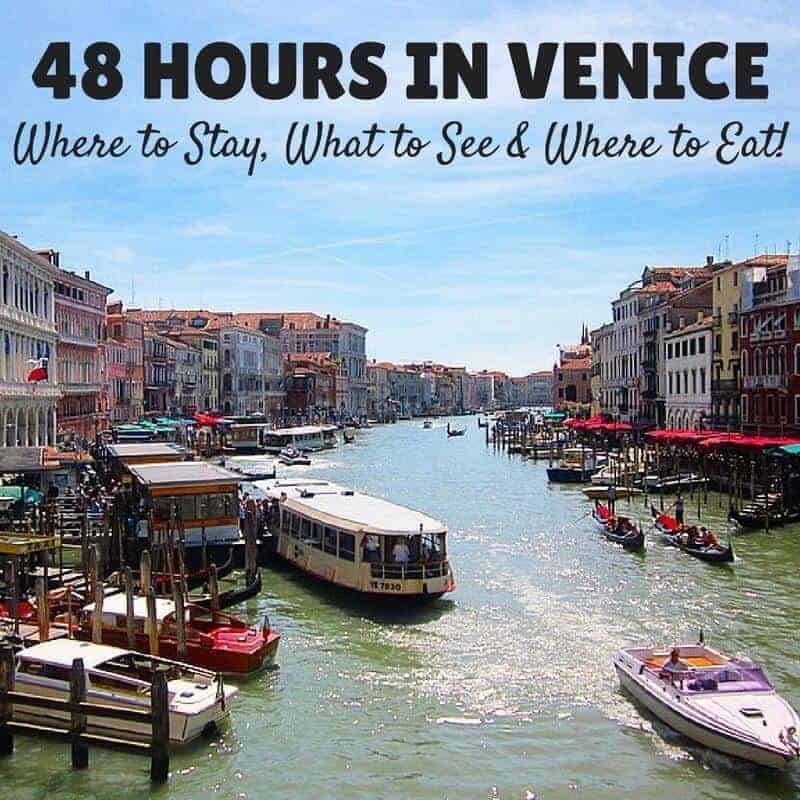 48 Hours Venice Highlights Things