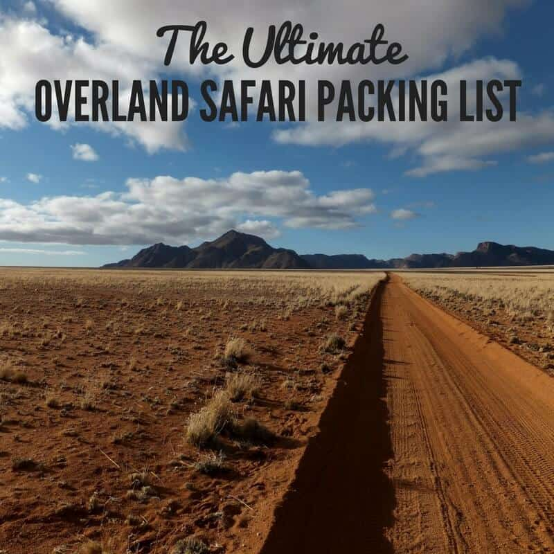 Overland Safari Packing List Africa