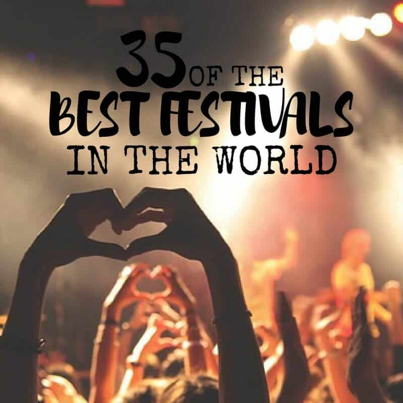 35 Of The Best Festivals Around The World in 2017