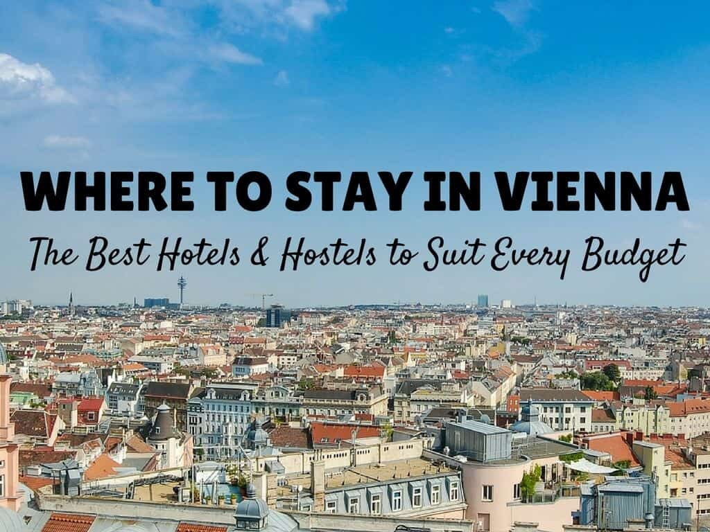 Where to Stay in Vienna – The Best Hotels & Hostels for Every Budget