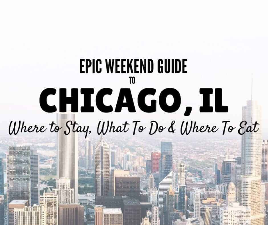 48 Hours in Chicago: Where to Stay, What To Do & Where To Eat