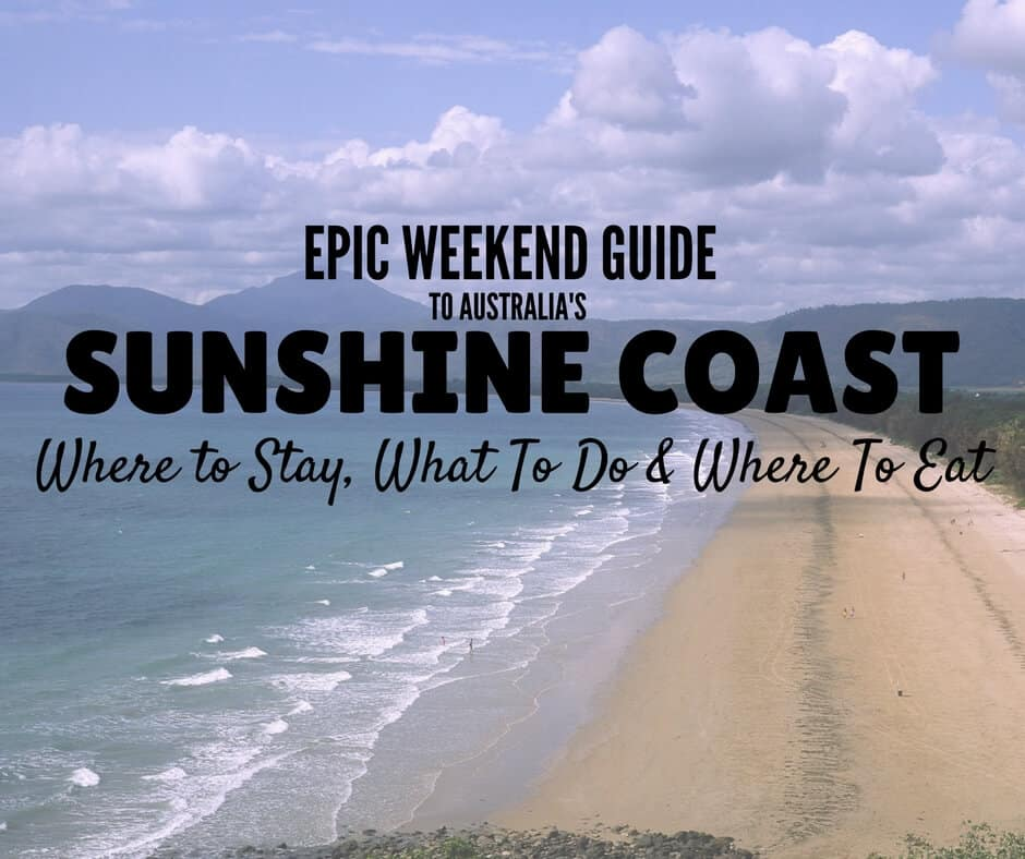 48 Hours on the Sunshine Coast: Things To Do, Where to Stay & Where To Eat
