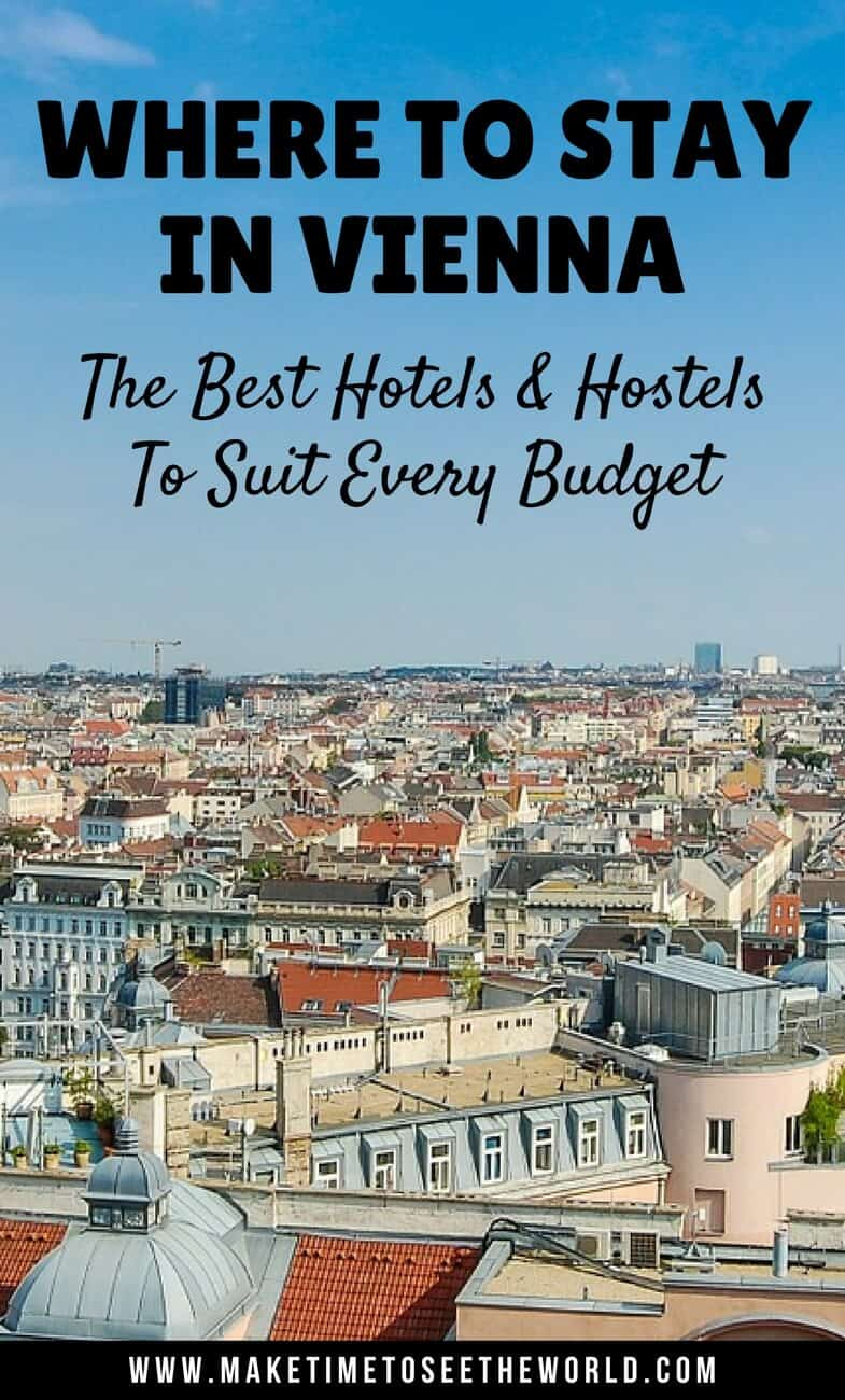 Where to Stay in Vienna - The Best Hotels for Every Budget