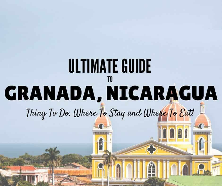 Granada Nicaragua Things To Do, Where To Stay & What To Eat