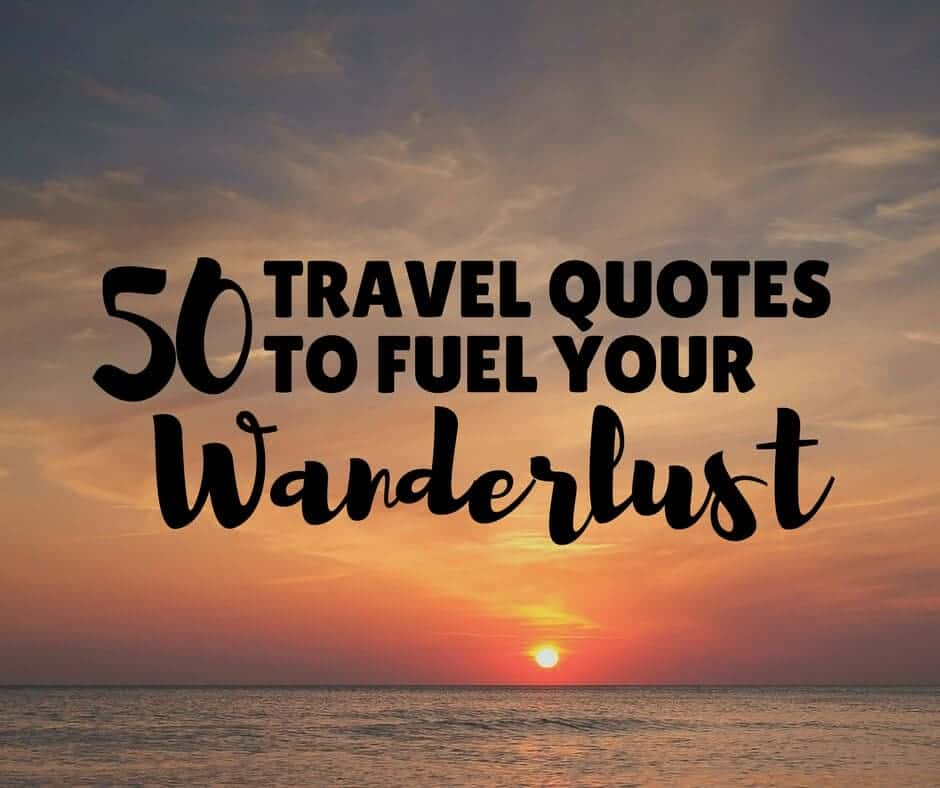 Best Travel Quotes to Fuel Your Wanderlust
