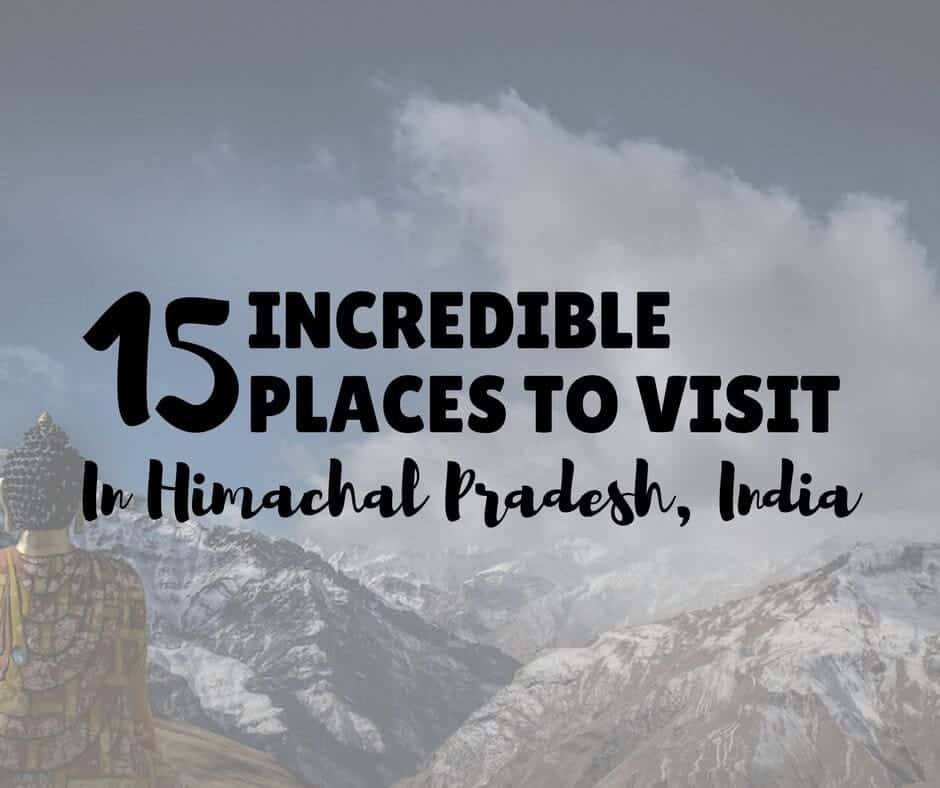 Himachal Tourism - 15 Places to visit in Himachal Pradesh