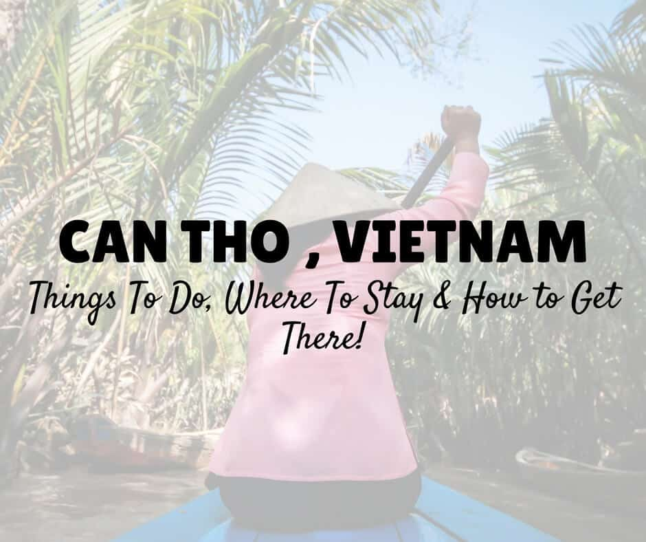 DIY Mekong Delta Tour from Ho Chi Minh: 48 Hours in Can Tho