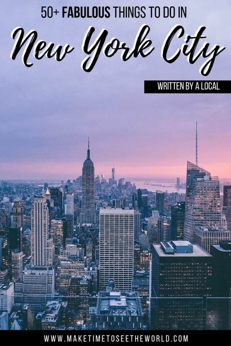 Things To Do in NYC pin image - aerial shot of the New York skyline at dusk with text overlay stating 50+ FABULOUS Things to do in New York City, Written by a Local