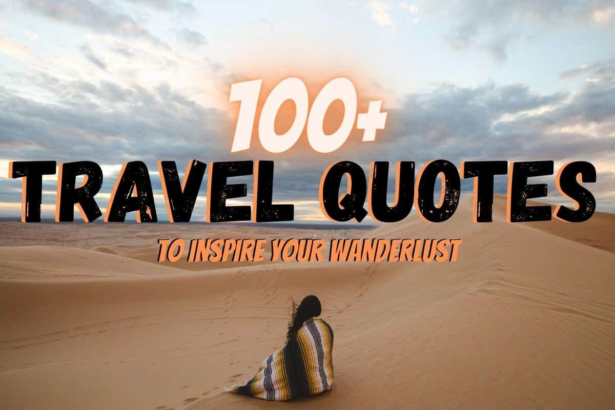 Cover Image: Woman wrapped in a striped black and orage ponch on a sandune looking out into the distance with a cloudy sunset sky with the text overlay 100+ Travel Quotes to Fuel Your Wanderlust