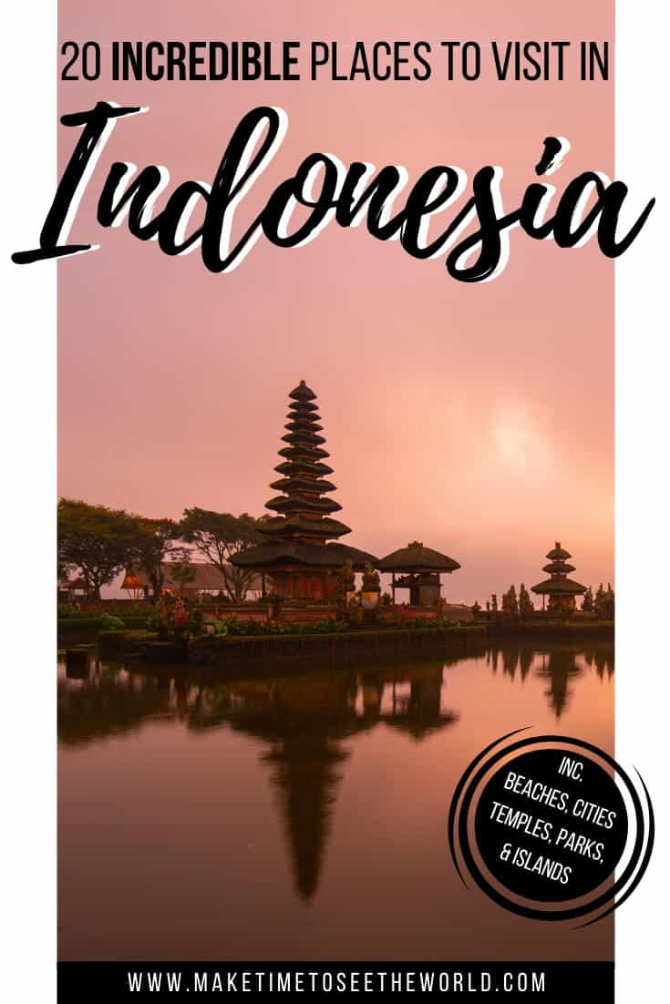 Places to Visit in Indonesia - A Complete Indonesia Bucket List