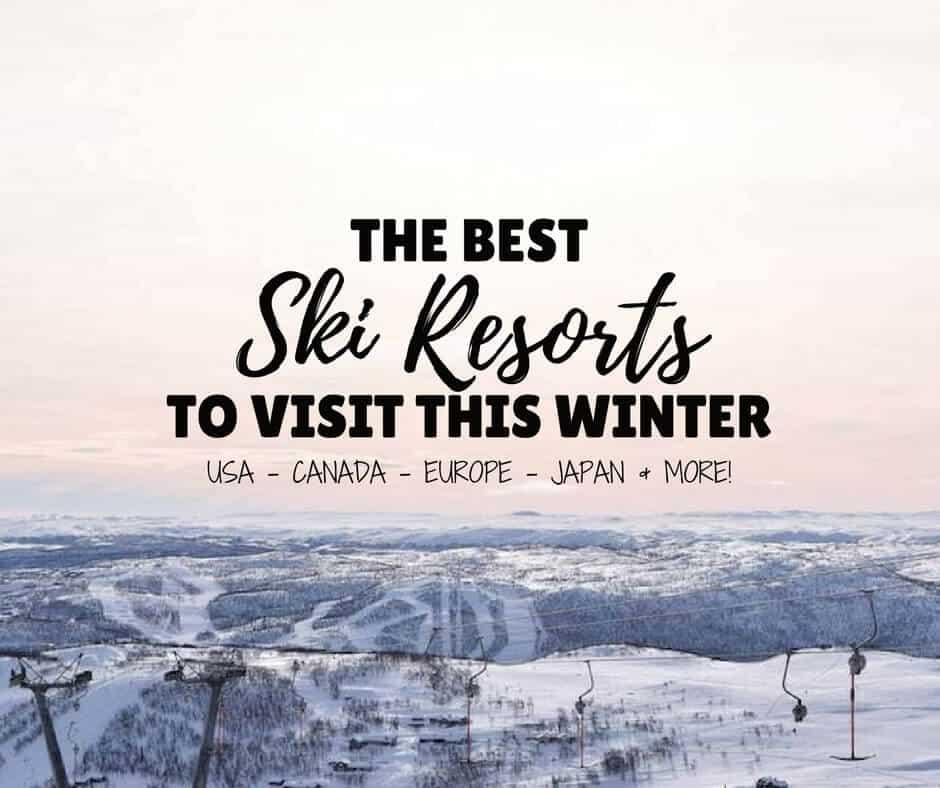 The Best Ski Resorts to Ski This Winter