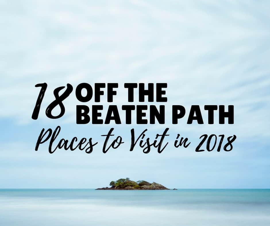 18 Off the Beaten Path places to Visit