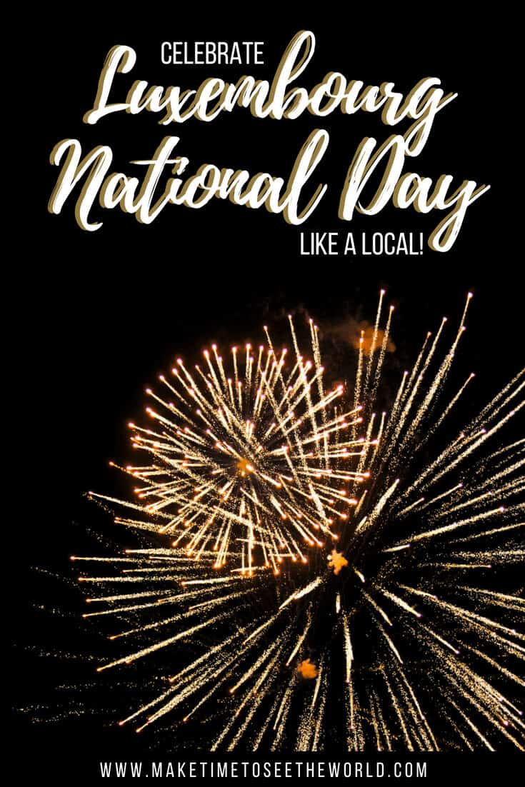 National Day in Luxembourg - How To Celebrate Like A Local Pin with Text Overlay and fireworks photo