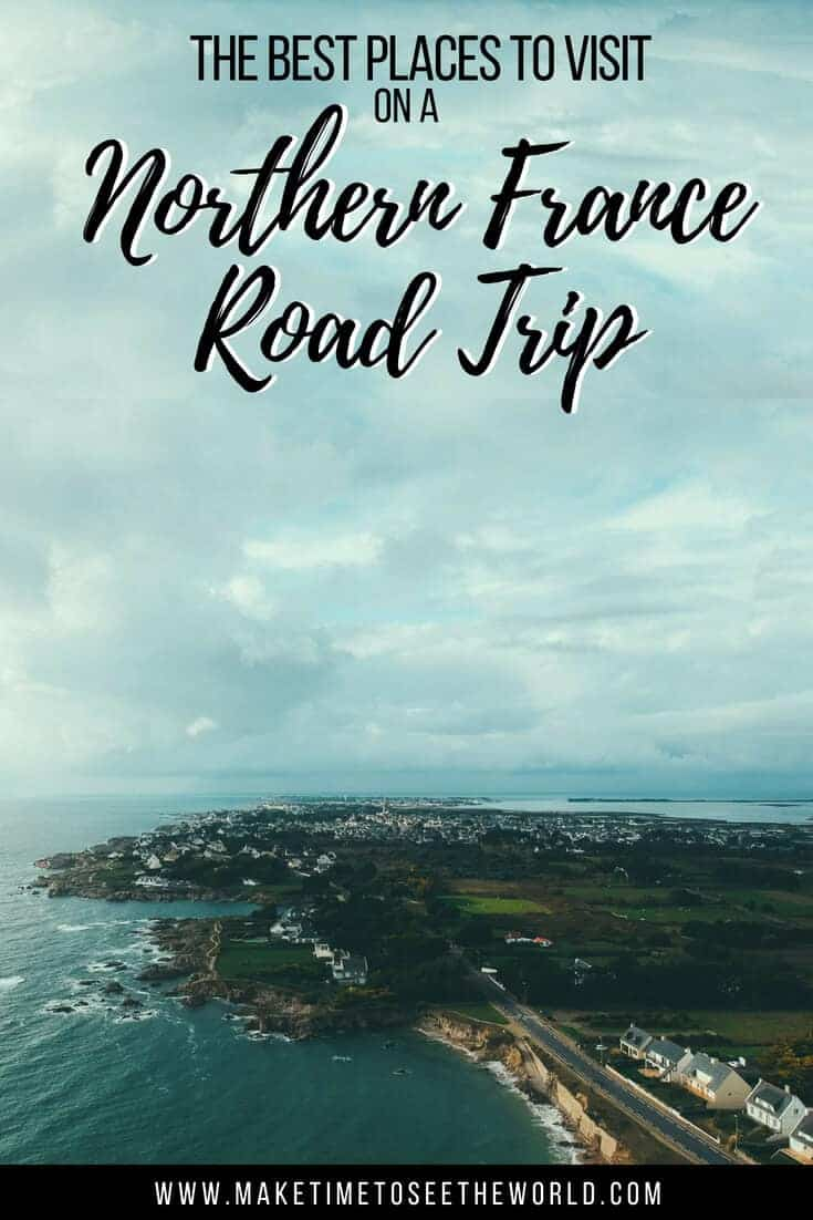 Road Trip France - the best places to visit in Northern France