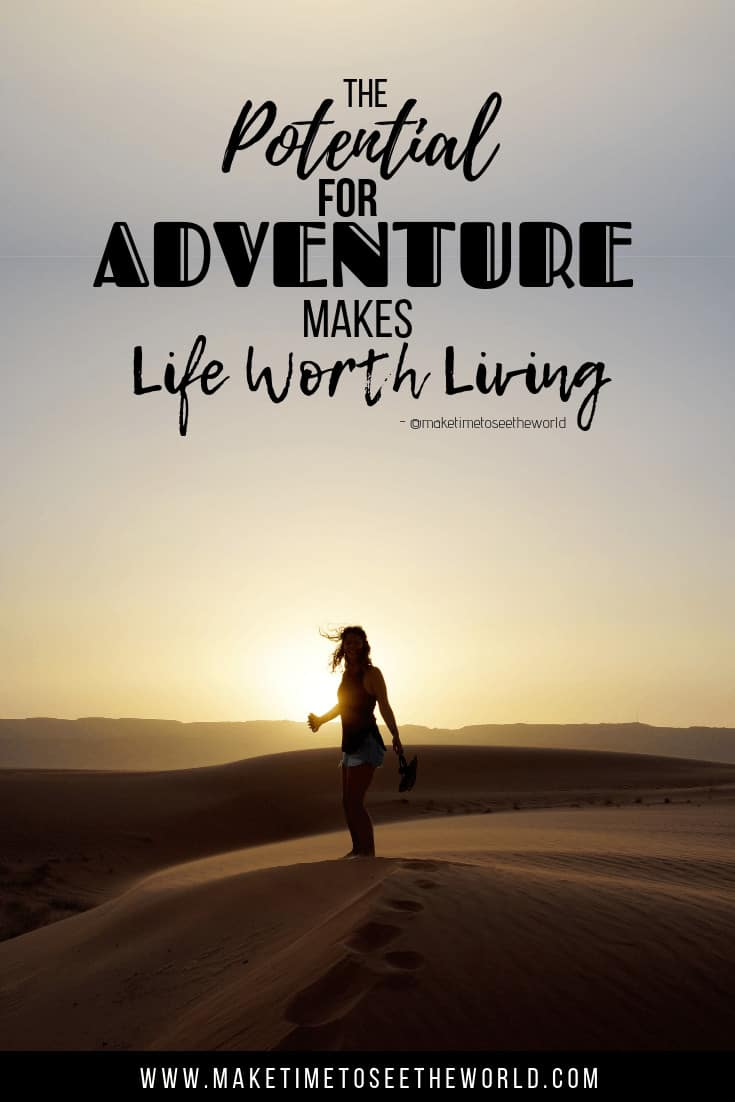 "Woman with hair blowing in the wind standing on a sandune in front of thr setting sun with text overlay stating ""The potential for adventure makes life worth living"""