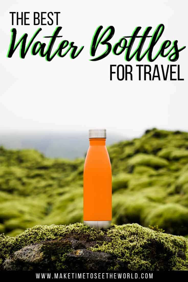 The Best Travel Water Bottles - and how to find your perfect travel companion!