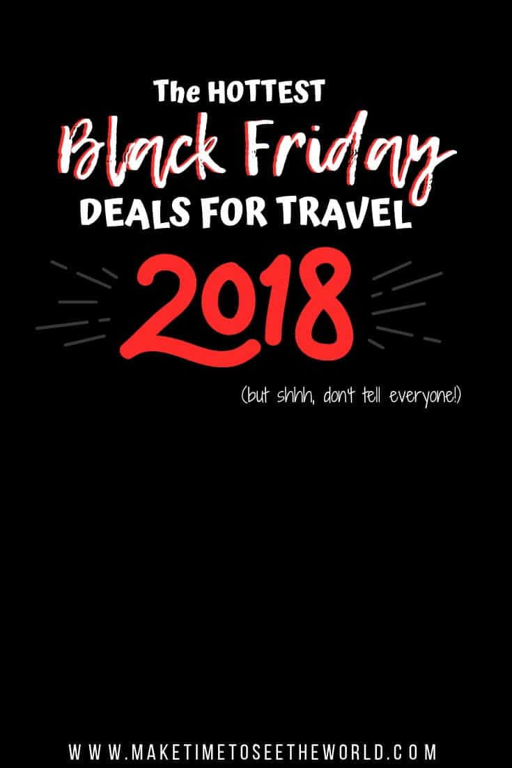 The Hottest Black Friday Deals for Travel + Cyber Monday Deals for Travel in 2018
