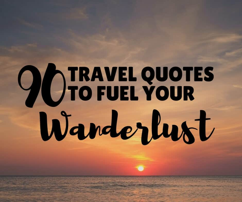 95+ Inspirational Travel Quotes to Fuel Your Wanderlust ...
