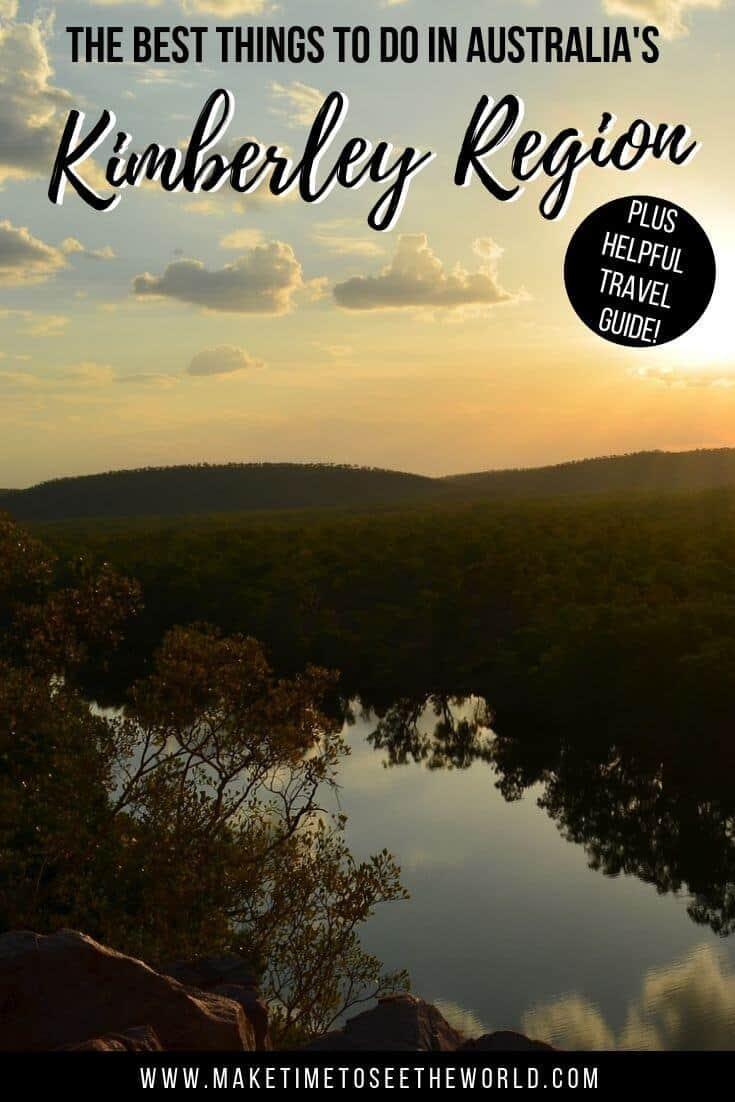 Things to do in Kimberley Australia + Kimberley Region Travel Guide