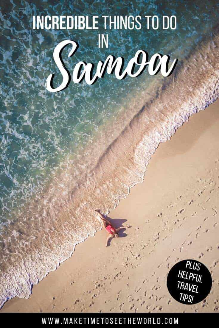 Things to do in Samoa Pin Image - top down aerial photograph of woman in a wimsuit lying on a beach at the waters edge with text overlay staying 'incredible things to do in Samoa plus helpful travel tips'