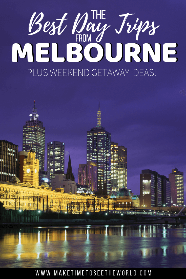 The Best Day Trips from Melbourne + The Best Weekend Getaways in Victoria pin image with text overlay on Melbourne's skyline lit up at night under a purple sky