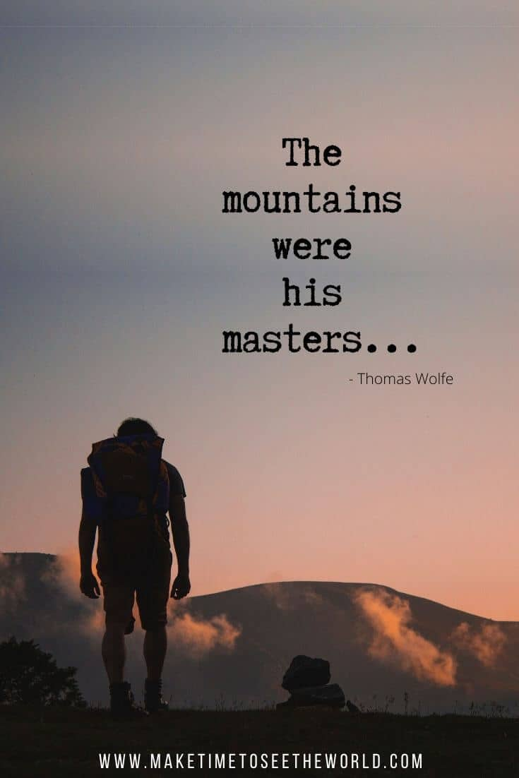 Thomas Wolfe Mountain Quote - The mountains were his masters..