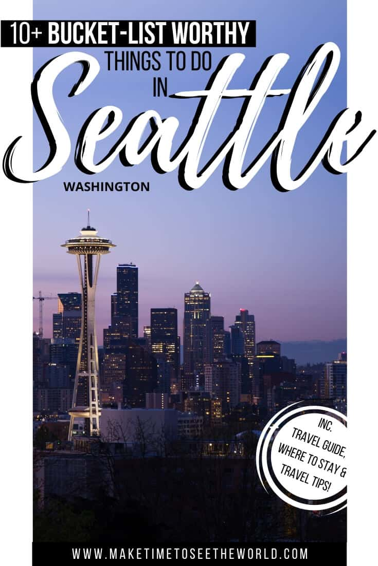 10+ Things to do in Seattle for First Timers
