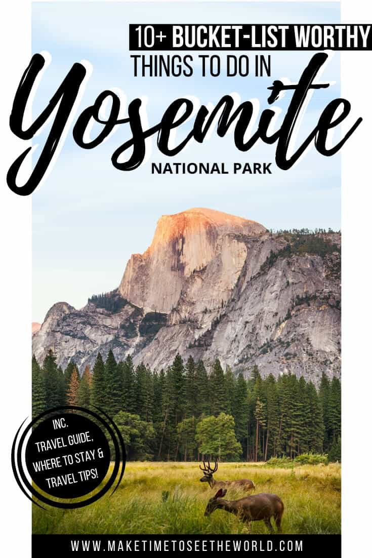 10+ Things to do in Yosemite National Park & Yosemite Guide