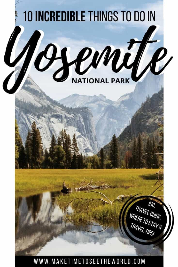 10 Things to do in Yosemite National Park & Yosemite Guide