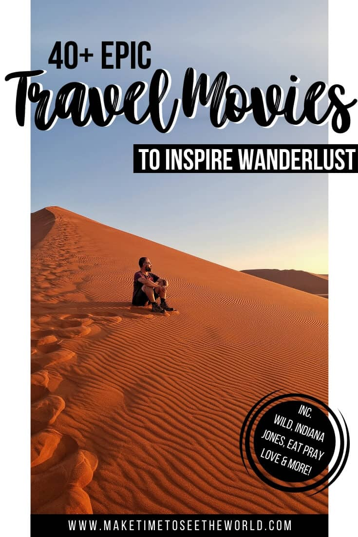 40+ Epic Travel Movies to Inspire Wanderlust