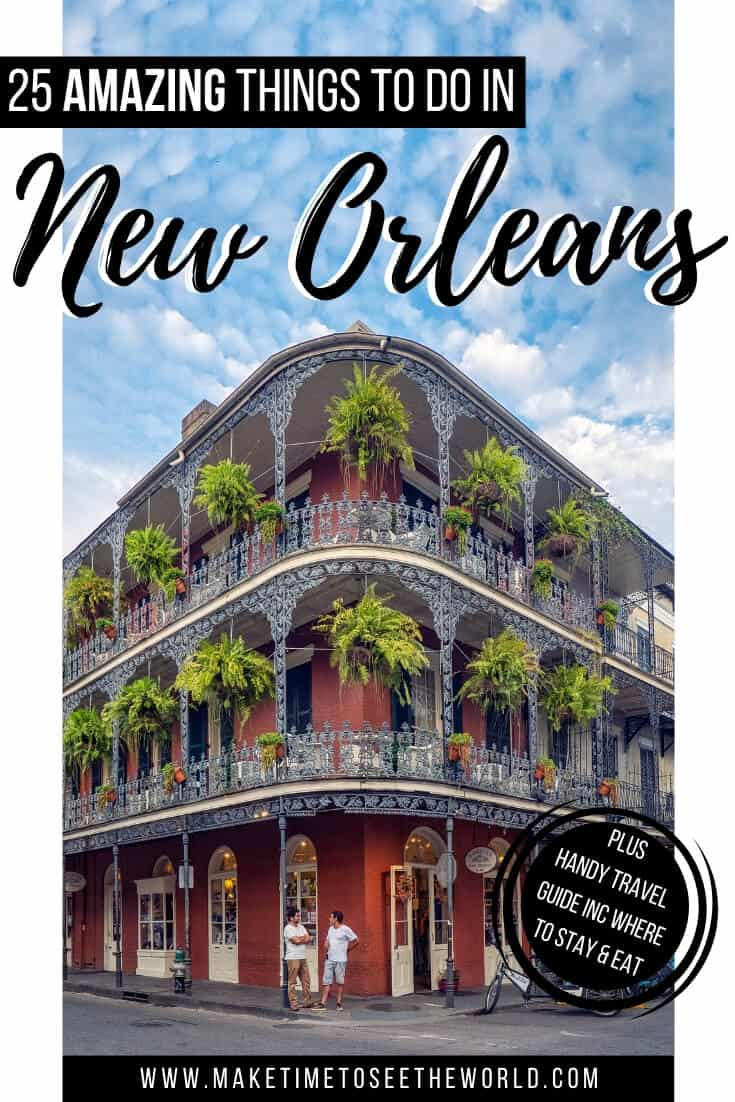BEST Things to do in New Orleans + New Orleans Travel Guide