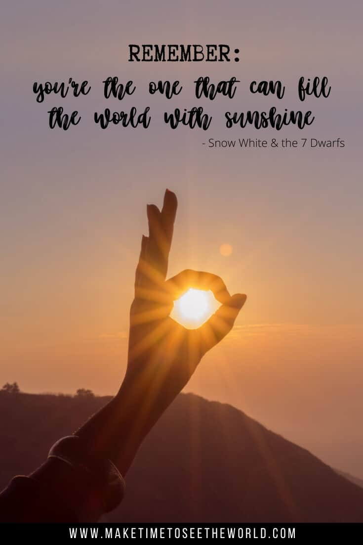 Disney quotes about happiness - Remember, you're the one that can fill the world with sunshine