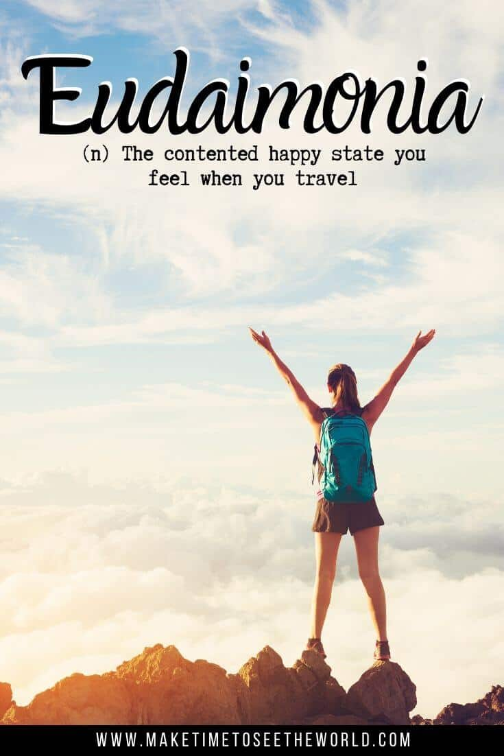 Eudaimonia (n) The contented happy state you feel when you travel - Unusual Words with Beautiful Meanings
