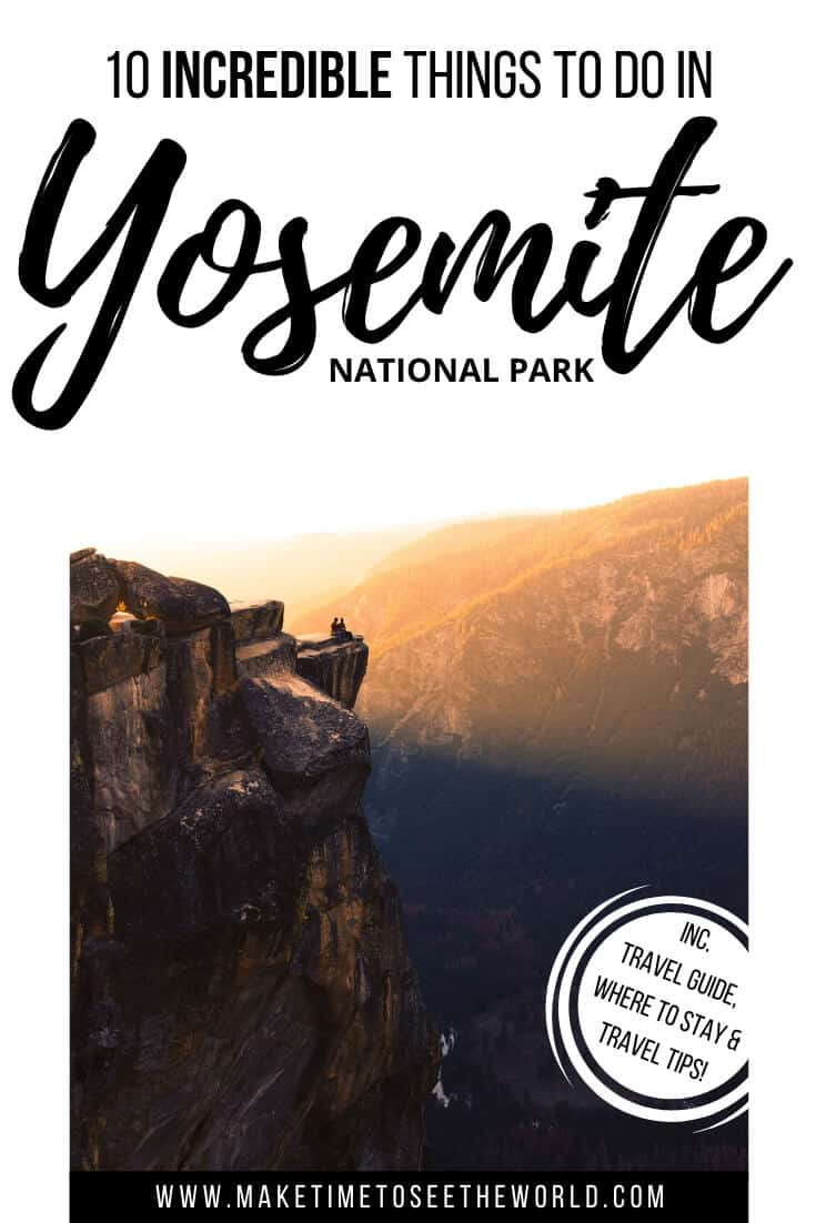 Incredible Things to do in Yosemite National Park & Yosemite Guide