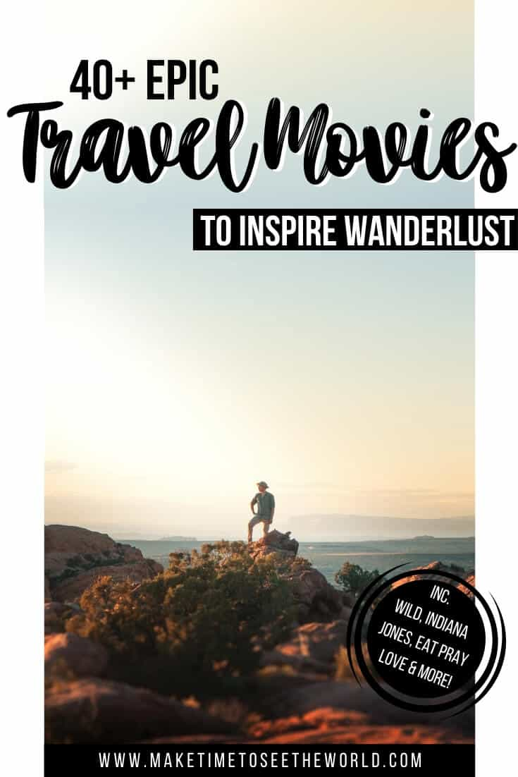 40+ Incredible Travel Movies to Inspire Wanderlust