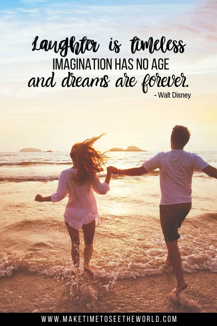 Walt Disney Quotes -0 Laughter is timeless, imagination has no age, and dreams are forever.