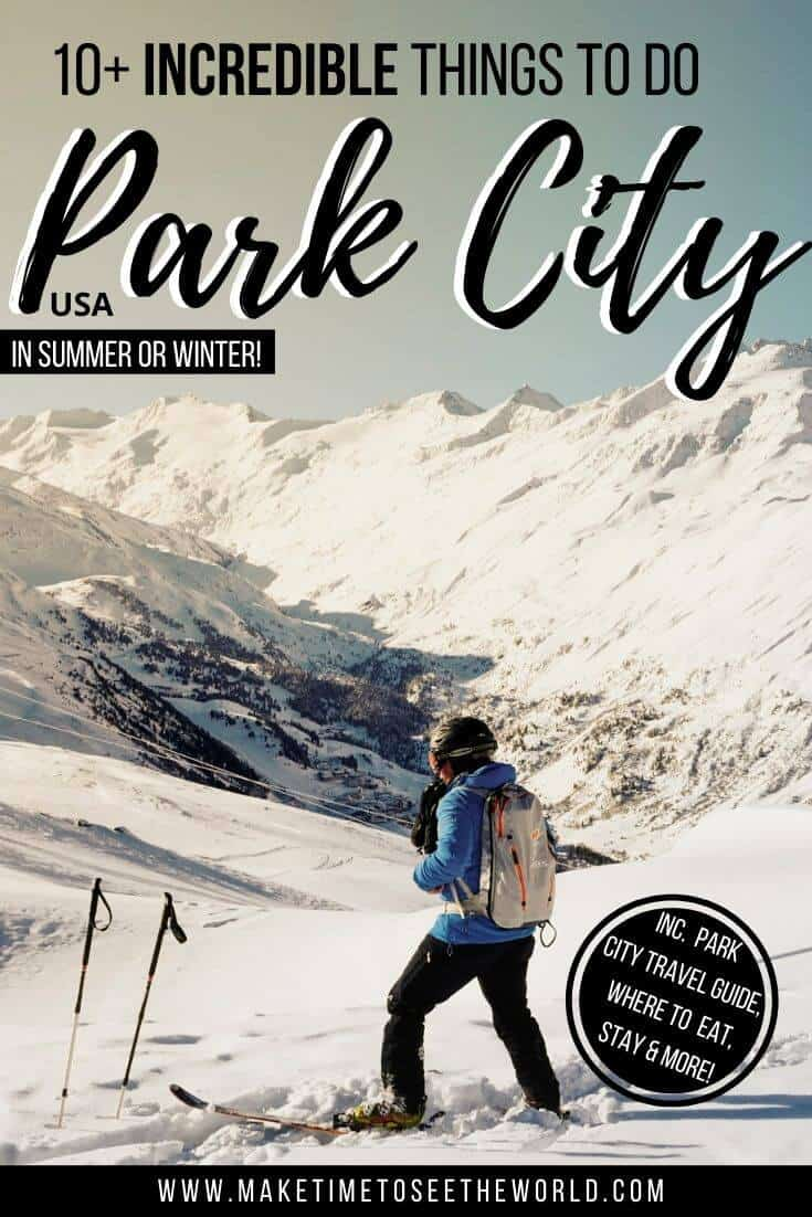 10 Things to do in Park City (Pin Image with a skier packing away from the camera with his poles stuck in the snow in front of him and the mountain ranges covered in snow behind him)
