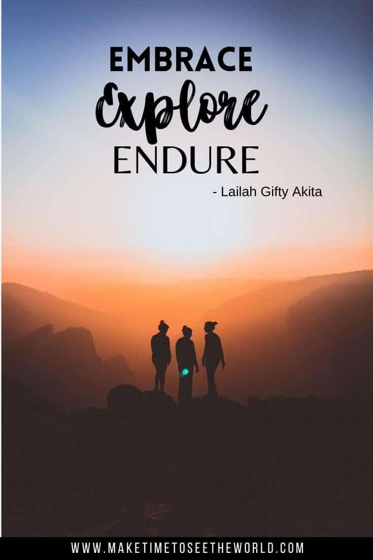 Embrace, Explore, Endure