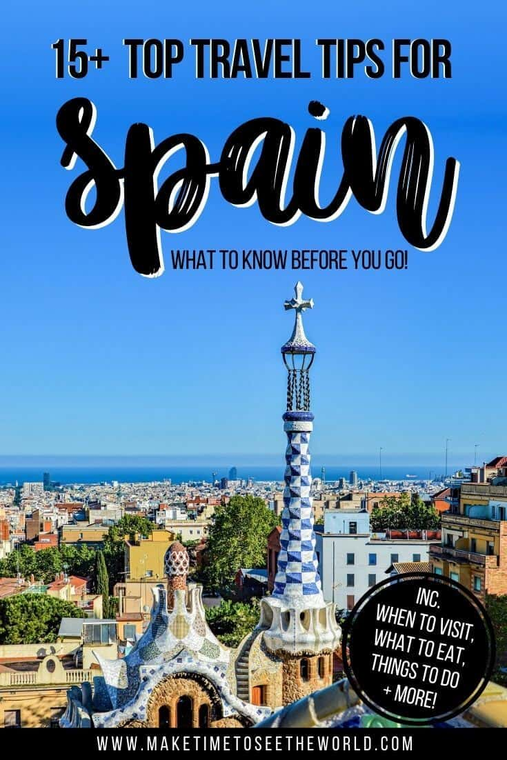 View from Gaudi house overlooking Barcelona with text overlay staing 15+ Top Travel Tips for Spain - What to Know Before You Go