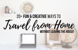 Link Photo: 20+ Fun and Creative Ways to Travel From Home