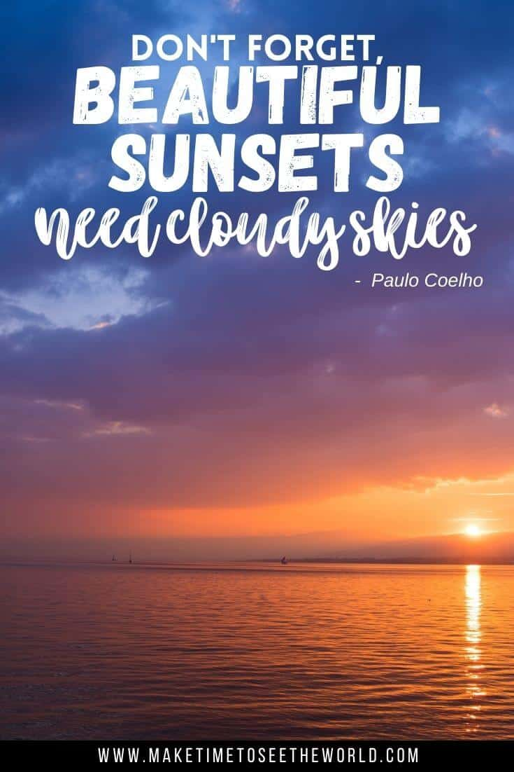 Don't forget, beautiful sunsets need cloudy skies - Paulo Coelho quote