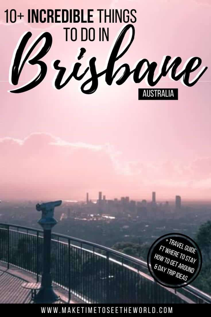 Pin image of the sunset at Mt Coot-ha with the Brisbane skyline in the background with the text overlay stating 10+ Incredible Things to do in Brisbane (Australia)